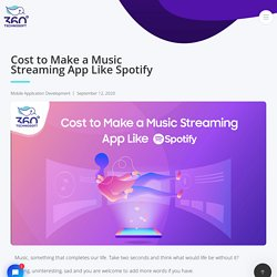 Cost to Make a Music Streaming App Like Spotify - 360 Blog