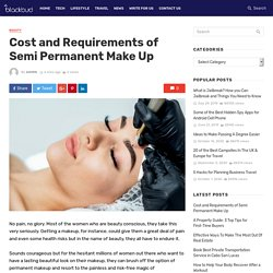 Cost and Requirements of Semi Permanent Make Up