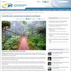 Costa Rica abre camino hacia un planeta más limpio