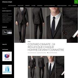 Costard cravate : 24 règles que chaque homme devrait connaître - L'homme simple