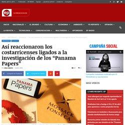 """Así reaccionaron los costarricenses ligados a la investigación de los """"Panama Papers"""""""