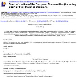 Mario Costeja Gonzalez v Google Spain and Google (Judgment of the Court) [2014] EUECJ C-131/12 (13 May 2014)