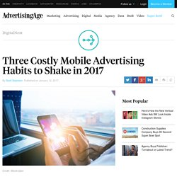 Three Costly Mobile Advertising Habits to Shake in 2017