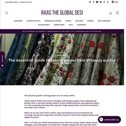 How to take care of costly Indian dresses – Raas The Global Desi