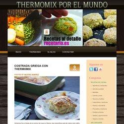 Costrada Griega con Thermomix « Thermomix en el mundo