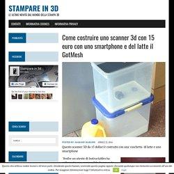 Come costruire uno scanner 3d con 15 euro con uno smartphone e del latte il GotMesh – Stampare in 3D