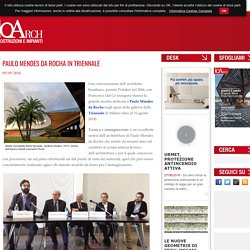 PAULO MENDES DA ROCHA IN TRIENNALE - IoArch Costruzioni e Impianti, il magazine degli architetti