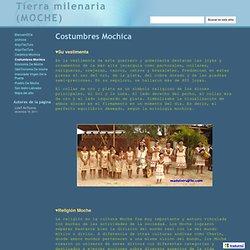 Costumbres Mochica - Tierra milenaria (MOCHE)