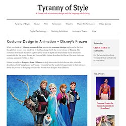 Costume Design in Animation - Disney's Frozen - Tyranny of Style