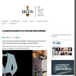 Le guide du Blazer et du Costume pour hommes - Bw-Yw - Blog mode homme - conseils pour bien s'habiller
