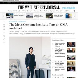 The Met's Costume Institute Taps an OMA Architect