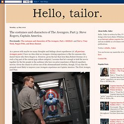 Hello, tailor.: The costumes and characters of The Avengers. Part 3: Steve Rogers, Captain America.