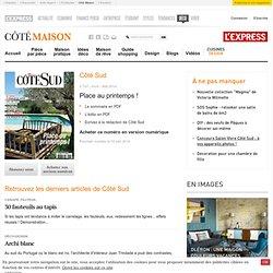 Côté Sud, le magazine de l'art de vivre dans le Sud - Cotemaison.fr