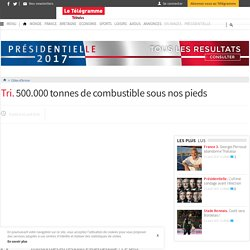Côtes-d'Armor - Tri. 500.000 tonnes de combustible sous nos pieds