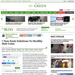 Nicole Cothrun Venables: 7 Non-Toxic Solutions to Healthy Hair Color