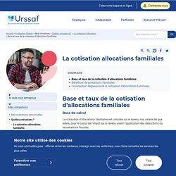 Base et taux de la cotisation d'allocations familiales