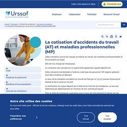 La cotisation d'accidents du travail (AT) et maladies professionnelles (MP)