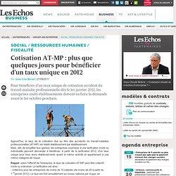 Cotisation AT-MP : plus que quelques jours pour bénéficier d'un taux unique en 2012