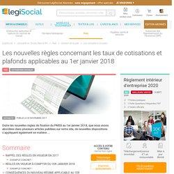Les nouvelles règles concernant les taux de cotisations et plafonds applicables au 1er janvier 2018 LégiSocial