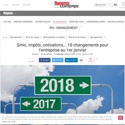 Smic, impôts, cotisations... 15 changements pour l'entreprise au 1er janvier