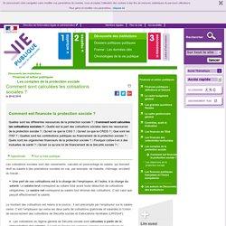 Comment sont calculées les cotisations sociales ? - Comment est financée la protection sociale