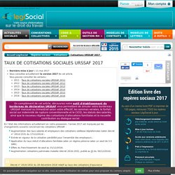 Taux cotisations sociales Urssaf 2017 2016 2015 2014 2013 2012 2011
