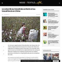 Le coton lié au travail des enfants et au travail forcé en Chine