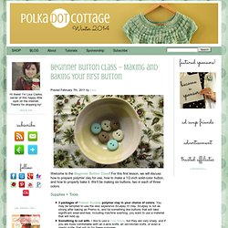 Polka Dot Cottage: Beginner Button Class