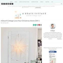 A Beach Cottage Love Your Christmas Home DAY 1 - Beach Decor Blog, Coastal Blog, Coastal Decorating
