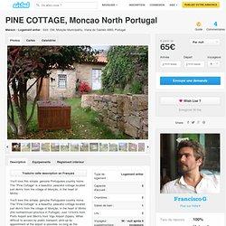 PINE COTTAGE, Moncao North Portugal à Monção Municipality