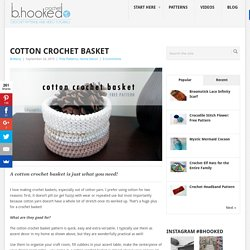 Cotton Crochet Basket - B.hooked Crochet