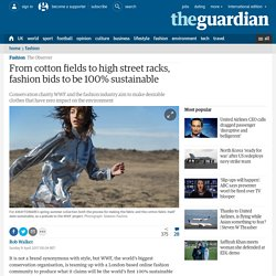 From cotton fields to high street racks, fashion bids to be 100% sustainable