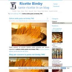 Cottura della pasta nel bimby TM5