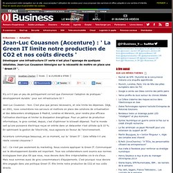"Jean-Luc Couasnon (Accenture) : "" La Green IT limite notre production de CO2 et nos coûts directs """