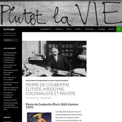 COLONISATION // Pierre de Coubertin, élitiste, misogyne, colonialiste et raciste