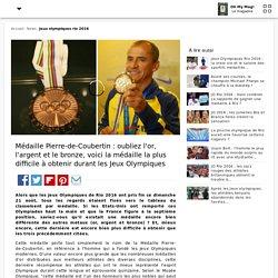 Médaille Pierre-de-Coubertin : oubliez l'or, l'argent et le bronze, voici la médaille la plus difficile à obtenir durant les Jeux Olympiques