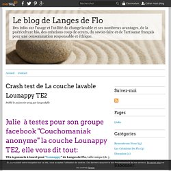Crash test de La couche lavable Lounappy TE2 - Le blog de Langes de Flo
