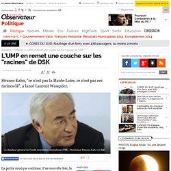 """L'UMP en remet une couche sur les """"racines"""" de DSK - Politique"""