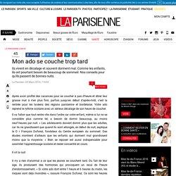 Mon ado se couche trop tard - La Parisienne