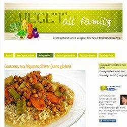 Coucous aux légumes d'hiver (sans gluten) - VEGET'all family !