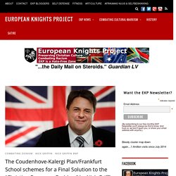 "The Coudenhove-Kalergi Plan/Frankfurt School schemes for a Final Solution to the ""Christian European Problem"" by Nick Griffin - European Knights Project"