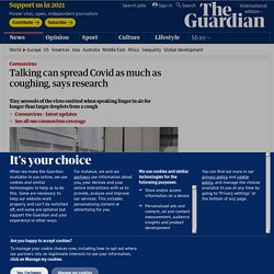 Talking can spread Covid as much as coughing, says research