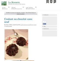 Coulant au chocolat sans oeuf - La Marmite