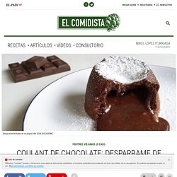 Coulant de chocolate: desparrame de placer