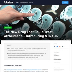 The New Drug That Could Treat Alzheimer's - Introducing NTRX-07