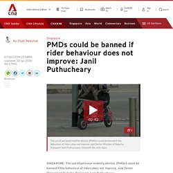 PMDs could be banned if rider behaviour does not improve: Janil