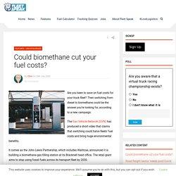 Could biomethane cut your fuel costs? - Fleet Speak