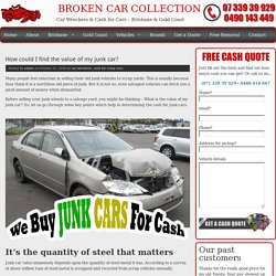 How could I find the value of my junk car - No Obligation
