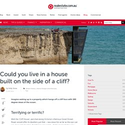 Could you live in a house built on the side of a cliff?