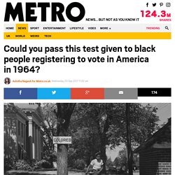 uld you pass literacy test given to black voters in Jim Crow USA?